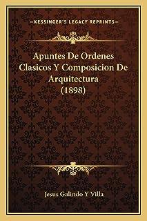 Apuntes De Ordenes Clasicos Y Composicion De Arquitectura (1898)