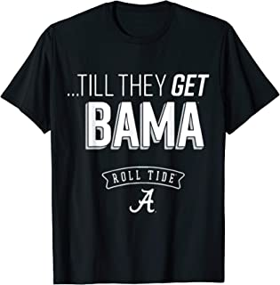 Alabama Everybody Wants Bama Tee rool tide mother T-Shirt
