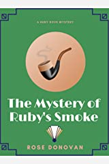 The Mystery of Ruby's Smoke (Ruby Dove Mysteries Book 3) Kindle Edition