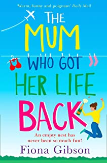 The Mum Who Got Her Life Back: The laugh out loud romantic