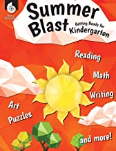 Summer Blast: Getting Ready for Kindergarten – Full-Color Workbook for Kids Ages 4-6 - Reading, Writing, Art, and Math Wor...