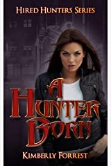A Hunter Born: A Paranormal Vampire Romance (Hired Hunters Book 1) Kindle Edition