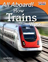 Teacher Created Materials - TIME For Kids Informational Text: All Aboard! How Trains Work - Grade 3 - Guided Reading Level N