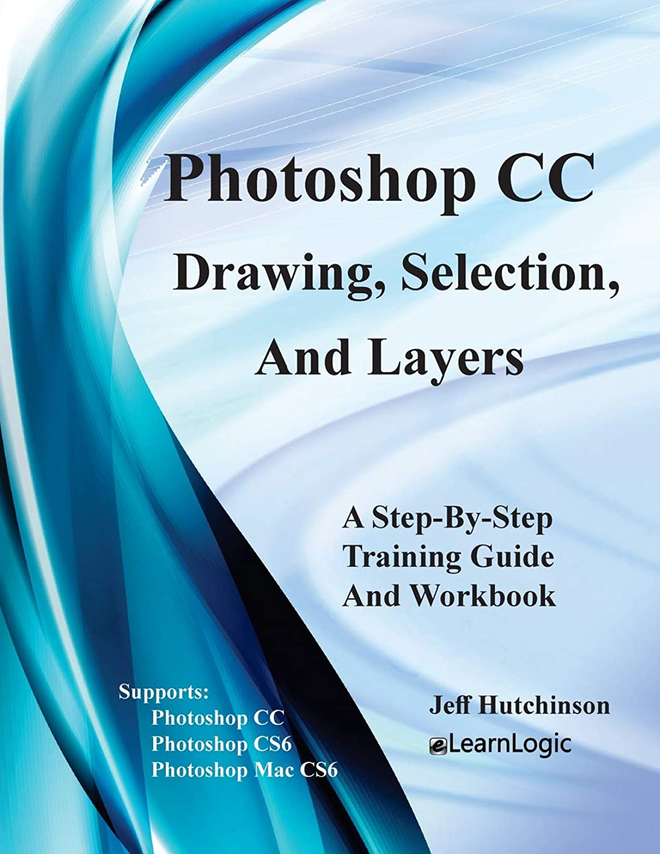 反対したグリーンバックペストリーPhotoshop CC - Drawing, Selection, And Layers: Supports CS6, CC, and Mac CS6 (Photoshop CC - Level 1)