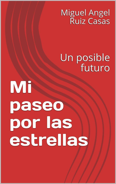 歩くレジハッピーMi paseo por las estrellas: Un posible futuro (Spanish Edition)