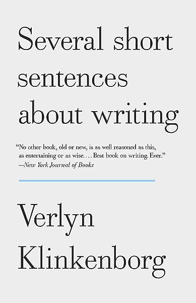 Verlyn Klinkenborg Several Short Sentences About Writing