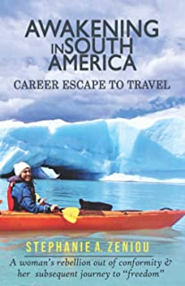 Awakening in South America: Career Escape to Travel