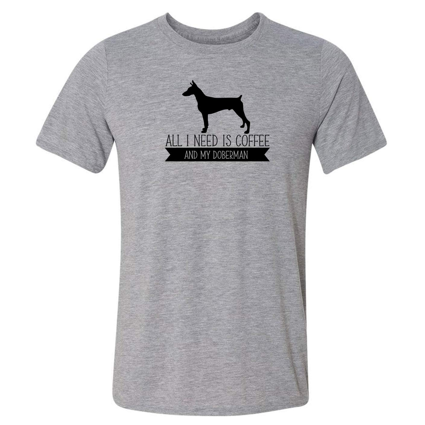 All I Need is Coffee Doberman Excellent Tucson Mall My T-Shirt and