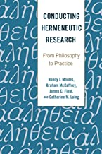 Conducting Hermeneutic Research: From Philosophy to Practice (Critical Qualitative Research)