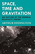 Space, Time and Gravitation - An Outline of the General Relativity Theory (English Edition)