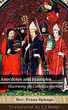 Anecdotes and examples illustrating the Catholic catechism