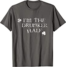 I'm The Drunker Half Shirt Funny St. Patrick's Day Pub Gift