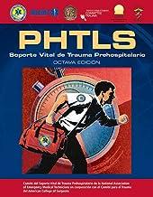 PHTLS Spanish: Soporte Vital De Trauma Prehospitalario