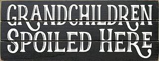 Sawdust City Slatted Wood Sign - Grandchildren Spoiled Here (Black)