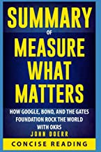Summary of Measure What Matters: How Google, Bono, and the Gates Foundation Rock the World with Okrs by John Doerr