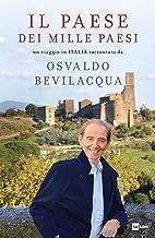 IL PAESE DEI MILLE PAESI: Un viaggio in ITALIA raccontato da Osvaldo Bevilacqua (Italian Edition)