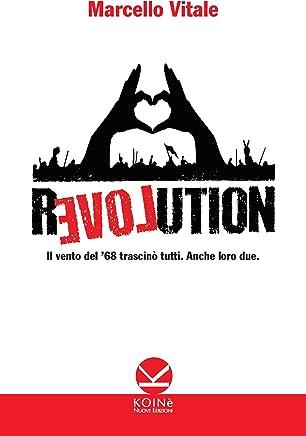 Revolution: Il vento del 68 trascinò tutti. Anche loro due.