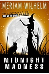 Midnight Madness (The Witches Of New Moon Beach Book 3) Kindle Edition