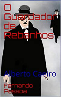 O Guardador de Rebanhos: Alberto Caeiro (Portuguese Edition)