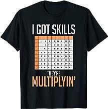 I Got Skills They're Multiplyin' Math Teacher T-Shirt