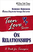 Teen Love, On Relationships: A Book For Teenagers (Teen Love Series)