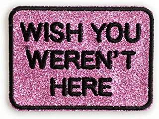 Ankit Wish You Weren't Here Iron ON Patch 3 x 3 Inches - DIY Sew On Patches for Jeans, Jacket, hat, Backpack, Luggage and More