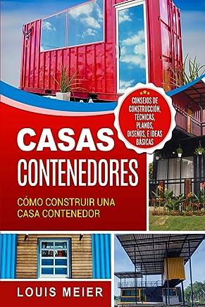 Casas Contenedores: Cómo Construir una Casa Contenedor – Consejos de Construcción, Técnicas, Planos