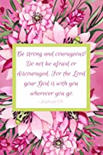 Be Strong And Courageous! Do Not Be Afraid Or Discouraged. For The Lord Your God Is With You Wherever You Go. Joshua 1:9: Daily Prayer Diary - Guided ... Devout Women of Prayer Journal to Write In