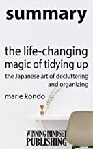 "Summary: Marie Kondo's ""The Life-Changing Magic of Tidying Up: The Japanese Art of Decluttering and Organizing"""