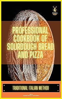 Professional cookbook of sourdough bread and pizza