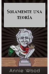 Solamente una teoría (Spanish Edition) Kindle Edition