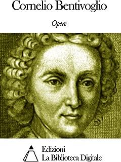 Opere di Cornelio Bentivoglio (Italian Edition)