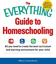 The Everything Guide To Homeschooling: All You Need to Create the Best Curriculum and Learning Environment for Your Child (Everything®) (English Edition)