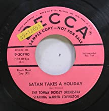 THE TOMMY DORSEY ORCHESTRA STARRING WARREN COVINGTON 45 RPM SATAN TAKES A HOLIDAY / I WANT TO BE HAPPY CHA CHA