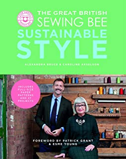 Great British Sewing Bee: Susainable Style (The Great British Sewing Bee)