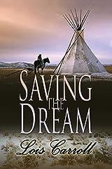 Saving the Dream (Dakota Territory #2) Kindle Edition