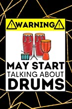 Warning May Start Talking About Drums: Drumming Notebook / Journal, Funny Gift Idea For Drummers, Men Or Teen Boys
