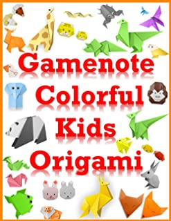 gamenote colorful kids origami: 107 Original Origami Projects for Hours of Creative Fun! [Origami Book with 107 projects] ...