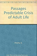 Passages Predictable Crisis of Adult Life