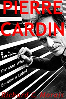 Pierre Cardin: The Man Who Became a Label (English Edition)