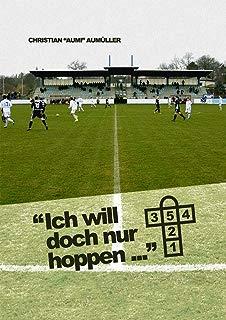 Ich will doch nur Hoppen...: Groundhopping-Berichte (German Edition)
