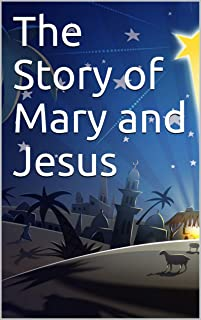 The Story of Mary and Jesus
