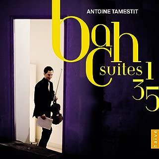 Bach: Suites Nos. 1, 3 & 5