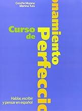 Curso de perfeccionamiento: Hablar, escribir y pensar en español: Libro Del Alumno