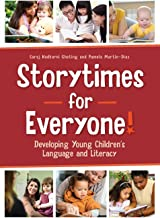 Storytimes for Everyone!: Developing Young Children's Language & Literacy