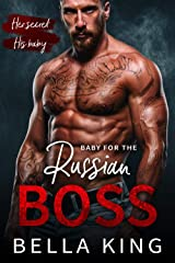 Baby for the Russian Boss: A Mafia Romance Kindle Edition