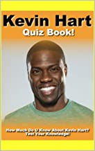 Kevin Hart Quiz Book - 50 Fun & Fact Filled Questions About The Funnest Comedians On The Planet Kevin Hart