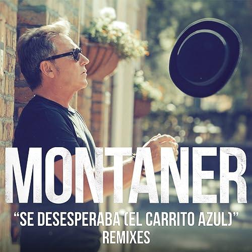 Se Desesperaba (El Carrito Azul) (Cesar Vilo Suono Remix) by Ricardo Montaner on Amazon Music - Amazon.com