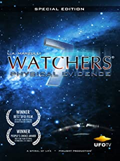 Watchers 7 - The Physical Evidence for UFOs and Extraterrestrials