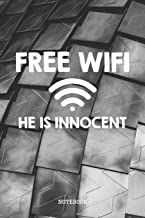 Free WiFi He Is Innocent: Funny Internet Connection Nerd and Geek Planner / Organizer / Lined Notebook (6